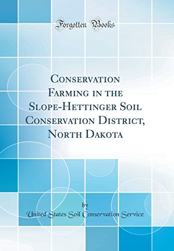 conservation-farming-in-the-slope-hettinger-soil-conservation-district-north-dakota-classic-reprint