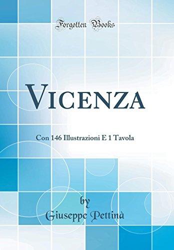vicenza-con-146-illustrazioni-e-1-tavola-classic-reprint-italian-edition