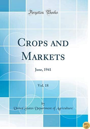 Crops and Markets, Vol. 18: June, 1941 (Classic Reprint)