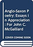 Nicholson, Lewis: Anglo-Saxon Poetry: Essays in Appreciation  For John C. McGalliard
