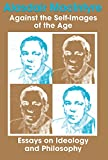 MacIntyre, Alasdair C.: Against the Self-Images of the Age: Essays on Ideology and Philosophy