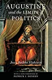 Elshtain, Jean Bethke: Augustine and the Limits of Politics (Frank M. Covey, Jr. Loyola Lectures in Political Analysis)