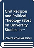 Rouner, Leroy S.: Civil Religion and Political Theology