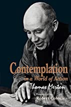 Contemplation in a world of action by Thomas…