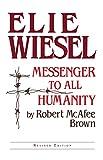 Brown, Robert Mcafee: Elie Wiesel Messenger Revised: Theology