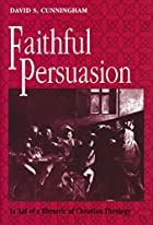 Faithful Persuasion: In Aid of a Rhetoric of…