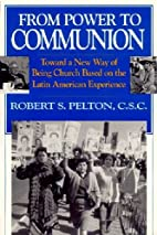 From Power To Communion: Theology by Robert…