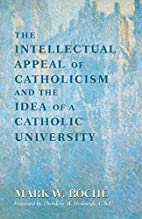 The Intellectual Appeal of Catholicism & the…