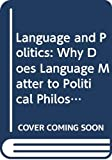 Fred R. Dallmayr: Language and Politics: Why Does Language Matter to Political Philosophy