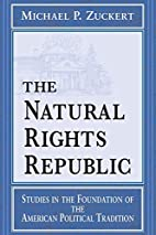 The Natural Rights Republic: Studies in the…