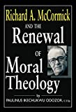 Odozor, Paulinus Ikechukwu: Richard A. McCormick and the Renewal of Moral Theology