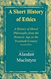 MacIntyre, Alasdair: A Short History of Ethics: A History of Moral Philosophy from the Homeric Age to the Twentieth Century