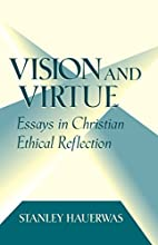 Vision and Virtue: Essays in Christian…