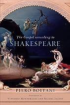 The Gospel according to Shakespeare by Piero…