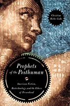Prophets of the Posthuman: American Fiction,…