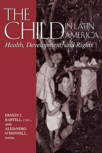 the-child-in-latin-america-health-development-and-rights-nd-kellogg-inst-intl-studies