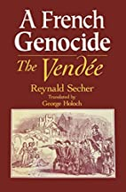 A French Genocide: The Vendee by Reynald…