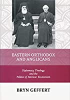 Eastern Orthodox and Anglicans: Diplomacy,…