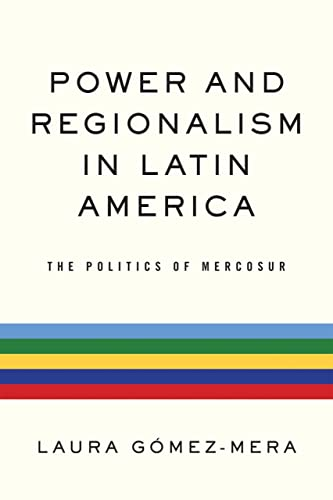 power-and-regionalism-in-latin-america-the-politics-of-mercosur-nd-kellogg-inst-intl-studies