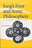 King, Thomas Mulvihill: Jung&#39;s Four and Some Philosophers: A Paradigm for Philosophy
