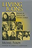 Cunningham, Lawrence S.: Living Icons: Persons of Faith in the Eastern Church