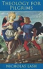 Theology for Pilgrims by Nicholas Lash