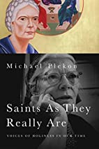Saints As They Really Are: Voices of…