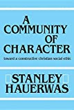 Hauerwas, Stanley: Community Of Character: Philosophy