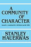 Hauerwas, Stanley: Community Of Character: Philosophy