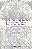 White, Peter: Puritan Poets and Poetics: Seventeenth-Century American Poetry in Theory and Practice