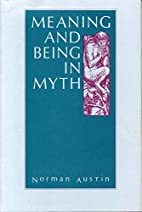 Meaning and Being in Myth by Norman Austin