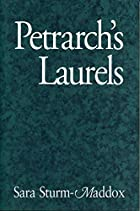 Petrarch's Laurels by Sara Sturm-Maddox