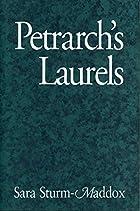 Petrarch's Laurels by Sara Sturm-Maddox