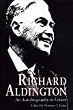 Richard Aldington: Richard Aldington: An Autobiography in Letters
