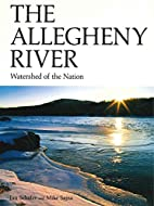 The Allegheny River: Watershed of the Nation…