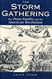 Treese, Lorett: The Storm Gathering: The Penn Family and the American Revolution