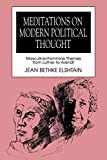 Jean Bethke Elshtain: Meditations on Modern Political Thought: Masculine/Feminine Themes from Luther to Arendt (Women and Politics.)