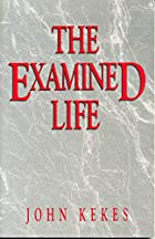 The Examined Life by John Kekes