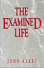 The Examined Life by John Kekes