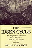 Johnston, Brian: The Ibsen Cycle: The Design of the Plays from Pillars of Society to When We Dead Awaken