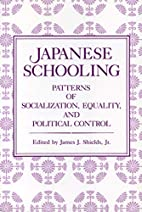 Japanese Schooling: Patterns of…