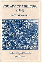 The Art of Rhetoric (1560) by Thomas Wilson