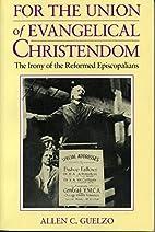 For the Union of Evangelical Christendom:…
