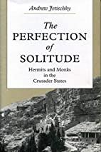 The Perfection of Solitude: Hermits and…