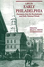 Life in Early Philadelphia: Documents from…