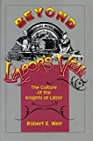 Weir, Robert E.: Beyond Labor's Veil : The Culture of the Knights of Labor
