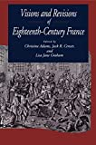 Adams, Christine: Visions and Revisions of Eighteenth Century France
