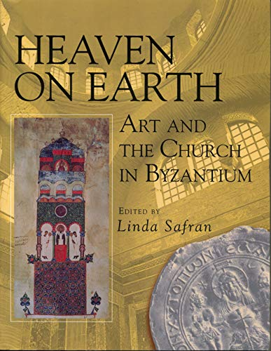 heaven-on-earth-art-and-the-church-in-byzantium