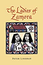 The Ladies of Zamora by Peter Linehan
