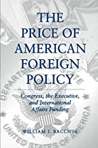 The Price of American Foreign Policy:…